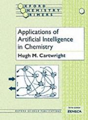 Cover of: Applications of artificial intelligence in chemistry | Hugh M. Cartwright
