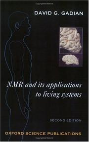 Cover of: NMR and its applications to living systems | David G. Gadian