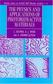 Cover of: The physics and applications of photorefractive materials