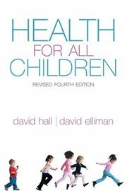 Cover of: Health for All Children | David M. B. Hall