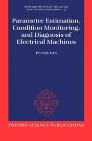 Cover of: Parameter estimation, condition monitoring, and diagnosis of electrical machines | Peter Vas