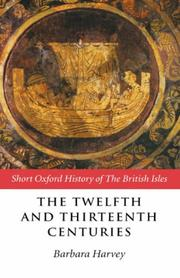 Cover of: The twelfth and thirteenth centuries, 1066-c.1280 |