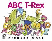 Cover of: ABC T-Rex | Bernard Most