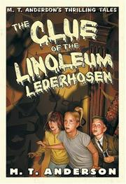 Cover of: The clue of the linoleum lederhosen: M. T. Anderson's Thrilling Tales