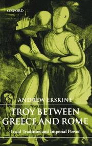 Cover of: Troy between Greece and Rome | Andrew Erskine