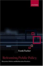 Cover of: Reframing public policy | Fischer, Frank