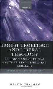 Cover of: Ernst Troeltsch and liberal theology | Mark D. Chapman