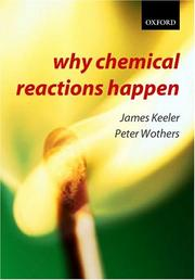 Cover of: Why chemical reactions happen by James Keeler