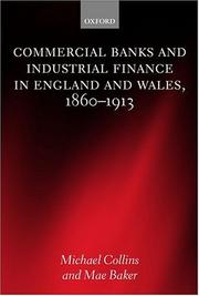 Cover of: Commercial banks and industrial finance in England and Wales, 1860-1913