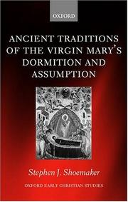 Cover of: Ancient traditions of the Virgin Mary's dormition and assumption | Stephen J. Shoemaker
