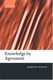 Cover of: Knowledge by Agreement | Martin Kusch