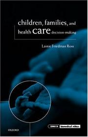 Cover of: Children, Families, and Health Care Decision Making (Issues in Biomedical Ethics)