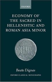 Cover of: Economy of the Sacred in Hellenistic and Roman Asia Minor (Oxford Classical Monographs) | Beate Dignas