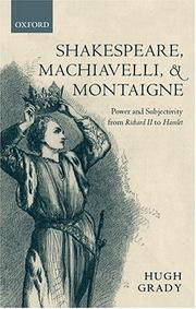 Shakespeare, Machiavelli, and Montaigne by Hugh Grady