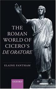 The Roman World of Cicero's De Oratore by Elaine Fantham