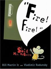 Cover of: Fire! fire! Said  Mrs. McGuire | Bill Martin