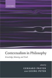 Cover of: CONTEXTUALISM IN PHILOSOPHY: KNOWLEDGE, MEANING, AND TRUTH; ED. BY GERHARD PREYER