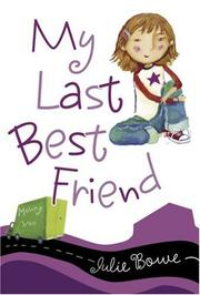 Cover of: My Last Best Friend | Julie Bowe