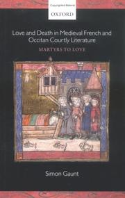 Cover of: Love and death in medieval French and Occitan courtly literature | Simon Gaunt