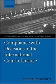Cover of: Compliance with Decisions of the International Court of Justice | Constanze Schulte