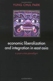 Cover of: Economic liberalization and integration in East Asia | Yung Chul Park