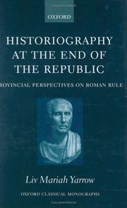 Cover of: Historiography at the End of the Republic | Liv Mariah Yarrow