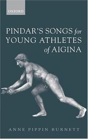 Pindar's songs for young athletes of Aigina by Anne Pippin Burnett