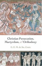 Cover of: Christian Persecution, Martyrdom, and Orthodoxy | Geoffrey de Ste. Croix