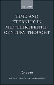 Cover of: Time and eternity in mid-thirteenth-century thought | Rory Fox