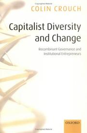 Cover of: Capitalist diversity and change: recombinant governance and institutional entrepreneurs
