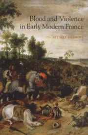 Cover of: Blood and Violence in Early Modern France