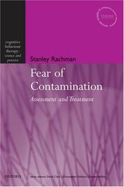 Cover of: The Fear of Contamination: Assessment and Treatment (Cognitive Behaviour Therapy: Science and Practice) | Stanley Rachman