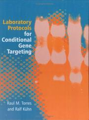Cover of: Laboratory protocols for conditional gene targeting | Raul M. Torres