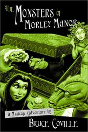 Cover of: The Monsters of Morley Manor: A Madcap Adventure