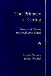 Cover of: The primacy of caring | Patricia E. Benner
