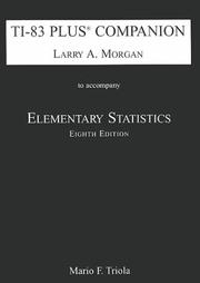 Cover of: Ti-83 Plus Companion to Accompany Elementary Statistics | Larry A. Morgan