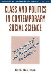 "Cover of: Class and Politics in Contemporary Social Science: ""Marxism Lite"" and Its Blind Spot for Culture (Sociological Imagination and Structural Change)"