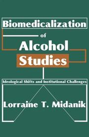 Biomedicalization of alcohol studies by Lorraine T. Midanik