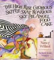 Cover of: The High Rise Glorious Skittle Skat Roarious Sky Pie Angel Food Cake