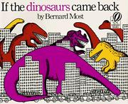 Cover of: If the dinosaurs came back | Bernard Most