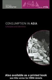 Cover of: Consumption in Asia | Beng-Huat (Edt)/ Beng-Huat, Chua ( Chua