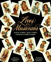 Cover of: Lives of the Musicians: Good Times, Bad Times (And What the Neighbors Thought)