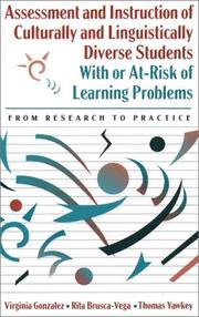 Cover of: Assessment and instruction of culturally and linguistically diverse students with or at-risk of learning problems: from research to practice