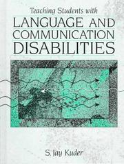 Teaching students with language and communication disabilities by S. Jay Kuder