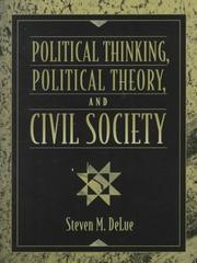Political thinking, political theory, and civil society by Steven M. DeLue