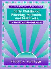 Cover of: A practical guide to early childhood planning, methods, and materials