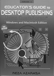 Educator's guide to desktop publishing using QuarkXPress by Reza Azarmsa