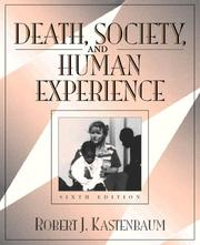 Cover of: Death, society, and human experience | Robert Kastenbaum