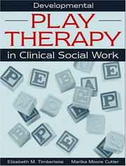 Cover of: Developmental Play Therapy in Clinical Social Work | Elizabeth M. Timberlake