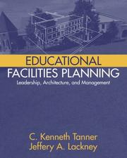 Cover of: Educational facilities planning | C. Kenneth Tanner